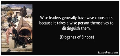 quote-wise-leaders-generally-have-wise-counselors-because-it-takes-a-wise-person-themselves-to-diogenes-of-sinope-171935